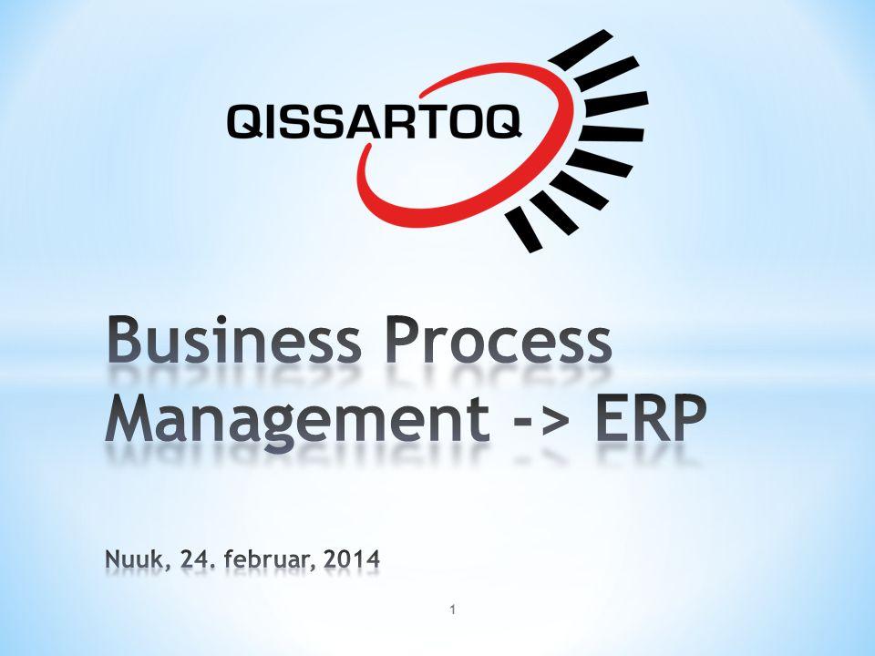 Business Process Management -> ERP Nuuk, 24. februar, 2014