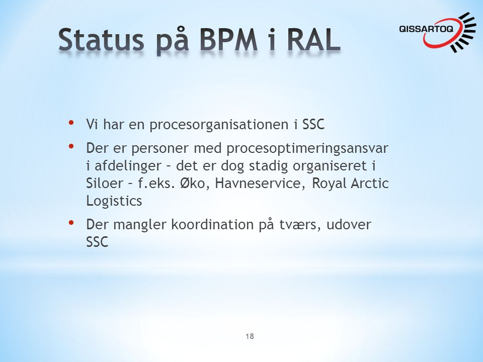 Status på BPM i RAL Vi har en procesorganisationen i SSC