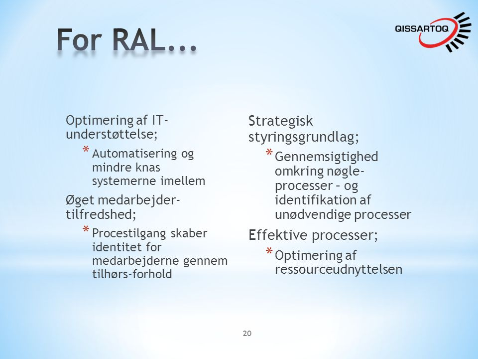 For RAL... Strategisk styringsgrundlag; Effektive processer;