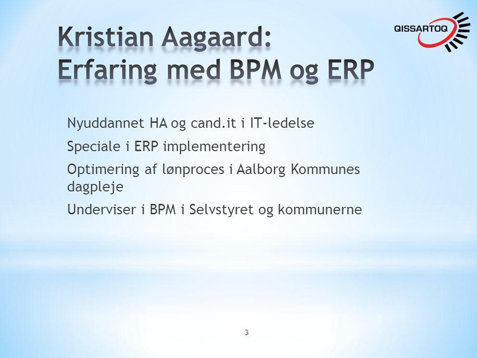 Kristian Aagaard: Erfaring med BPM og ERP