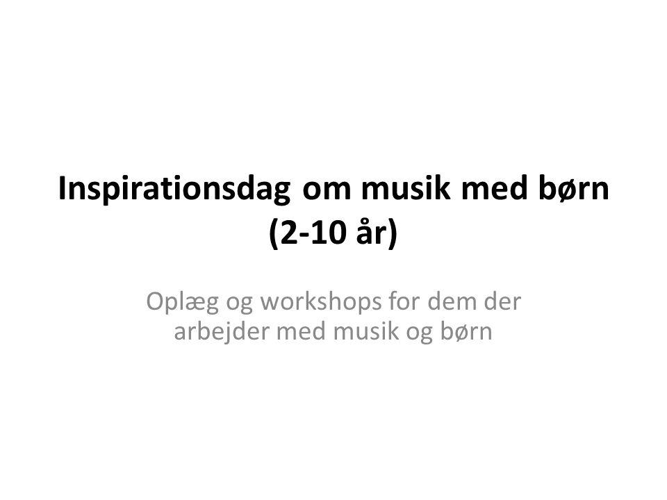 Inspirationsdag om musik med børn (2-10 år)