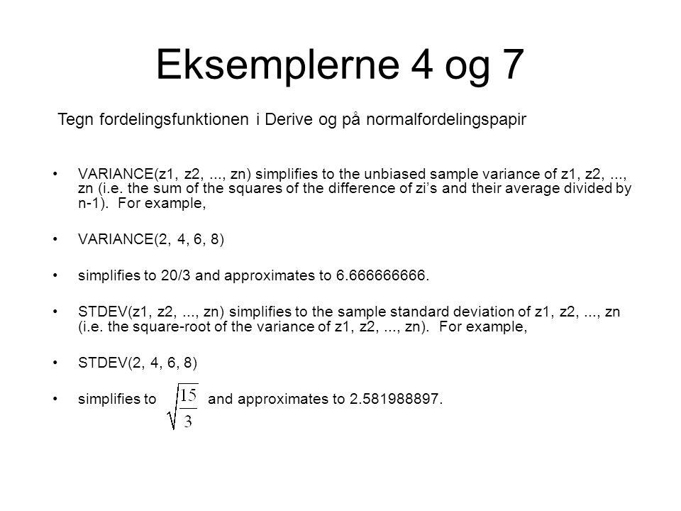 Eksemplerne 4 og 7 Tegn fordelingsfunktionen i Derive og på normalfordelingspapir.