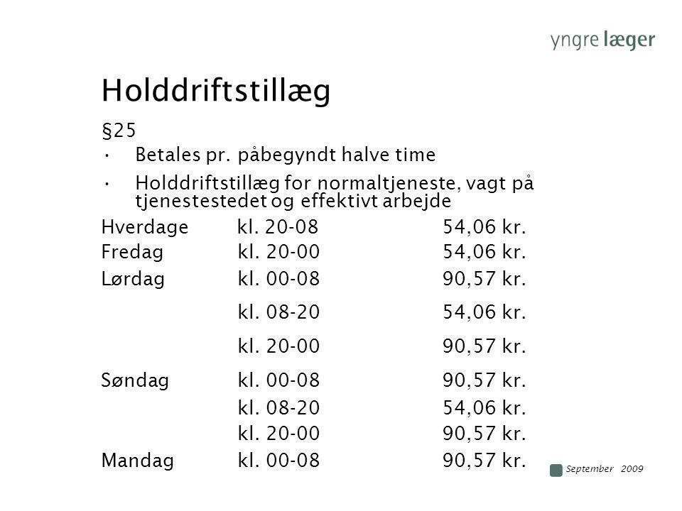 Holddriftstillæg §25 Betales pr. påbegyndt halve time