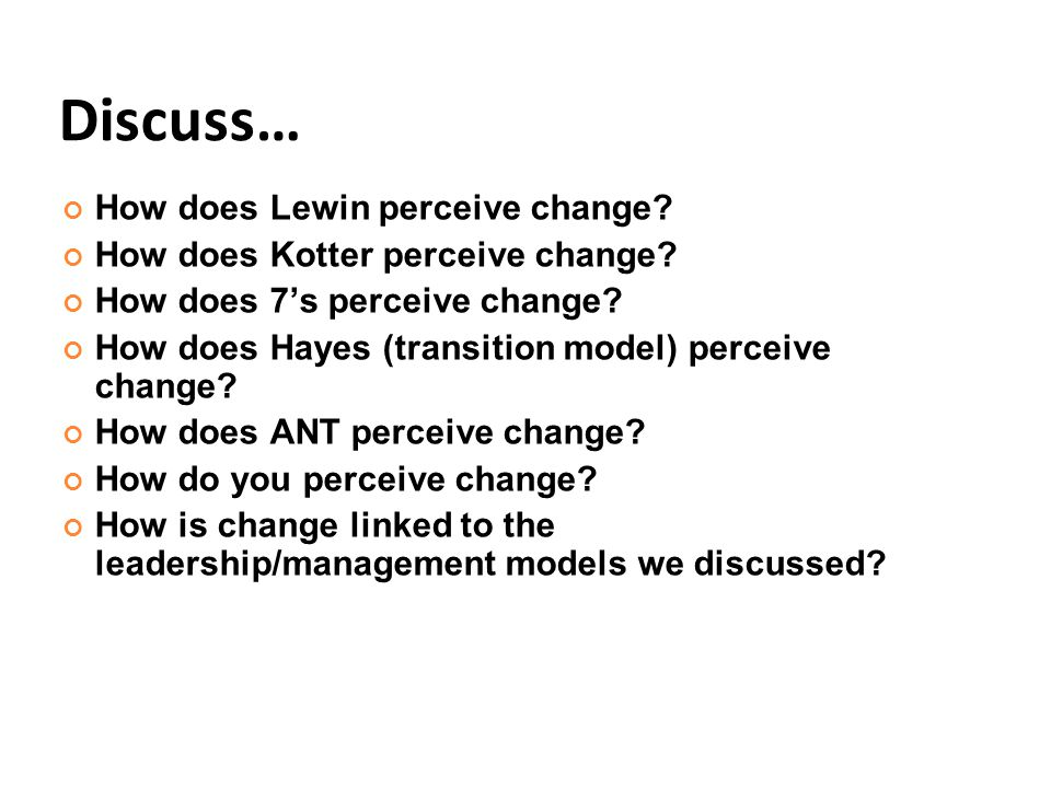 Discuss… How does Lewin perceive change