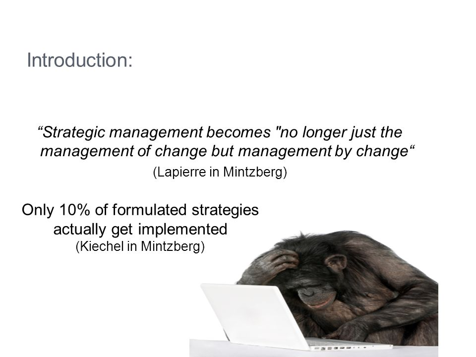 Introduction: Strategic management becomes no longer just the management of change but management by change