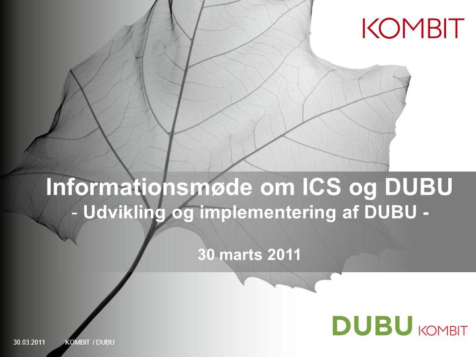 Informationsmøde om ICS og DUBU Udvikling og implementering af DUBU -