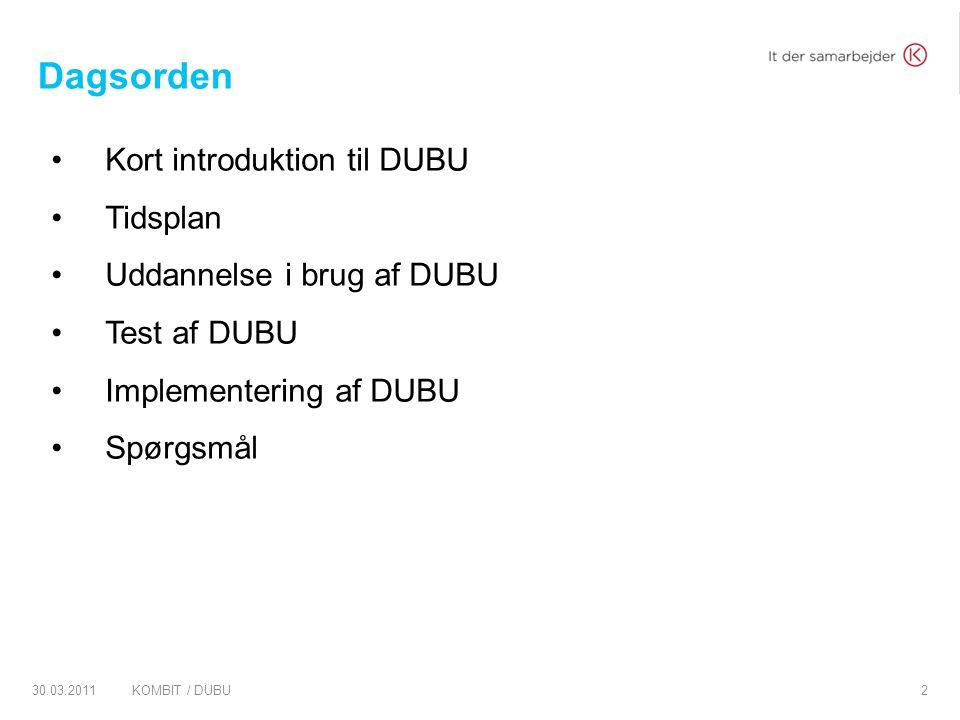 Dagsorden Kort introduktion til DUBU Tidsplan