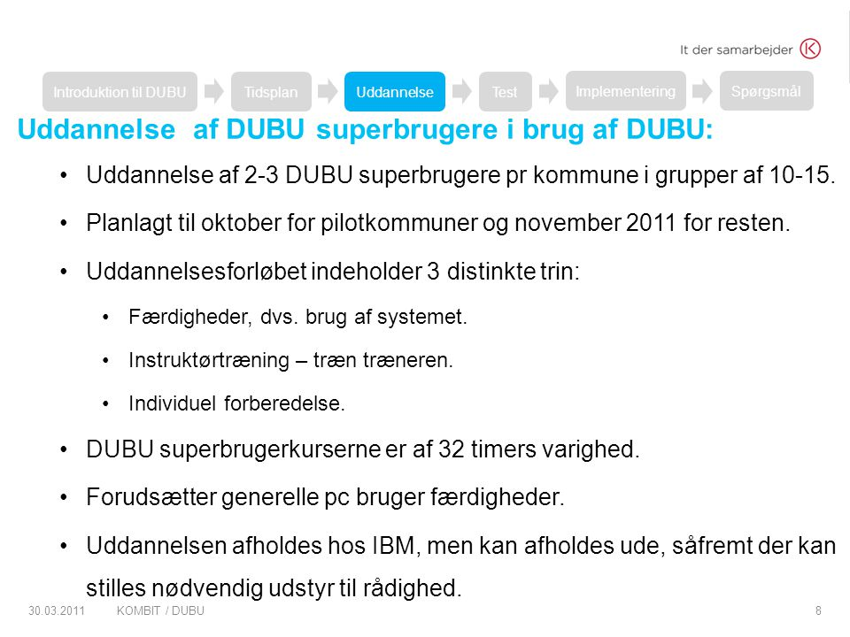 Uddannelse af DUBU superbrugere i brug af DUBU: