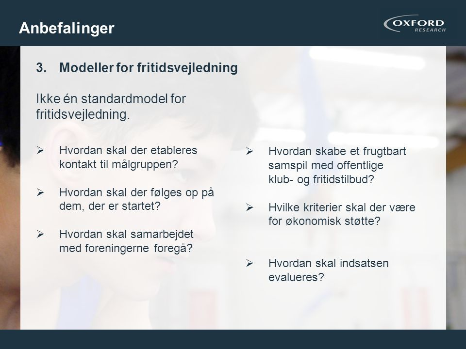 Anbefalinger Modeller for fritidsvejledning Ikke én standardmodel for