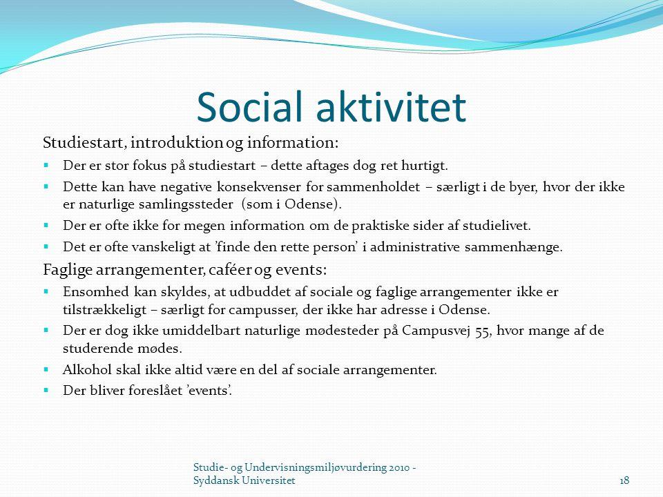 Social aktivitet Studiestart, introduktion og information: