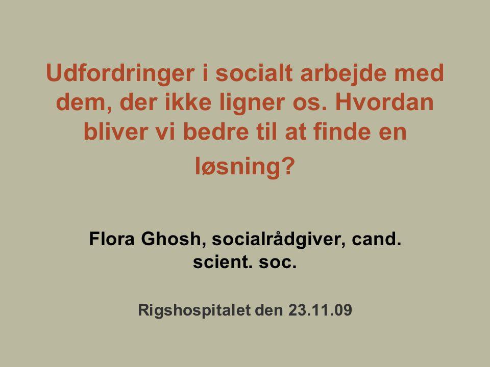 Flora Ghosh, socialrådgiver, cand. scient. soc.