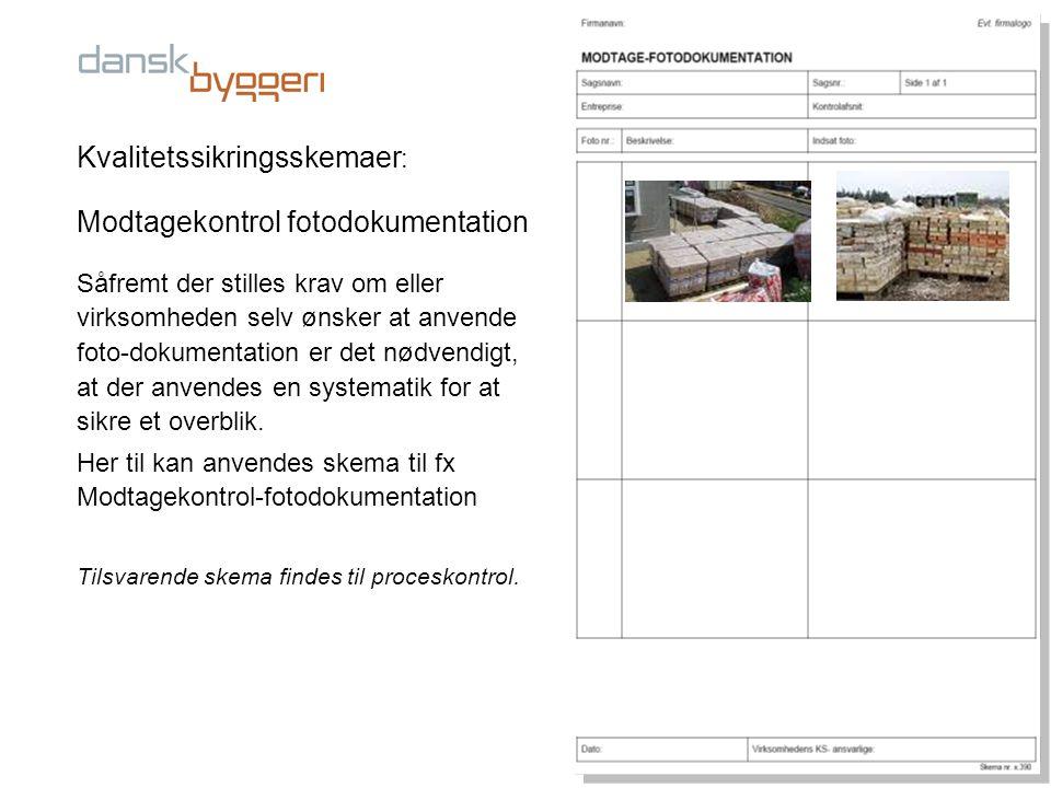 Kvalitetssikringsskemaer: Modtagekontrol fotodokumentation