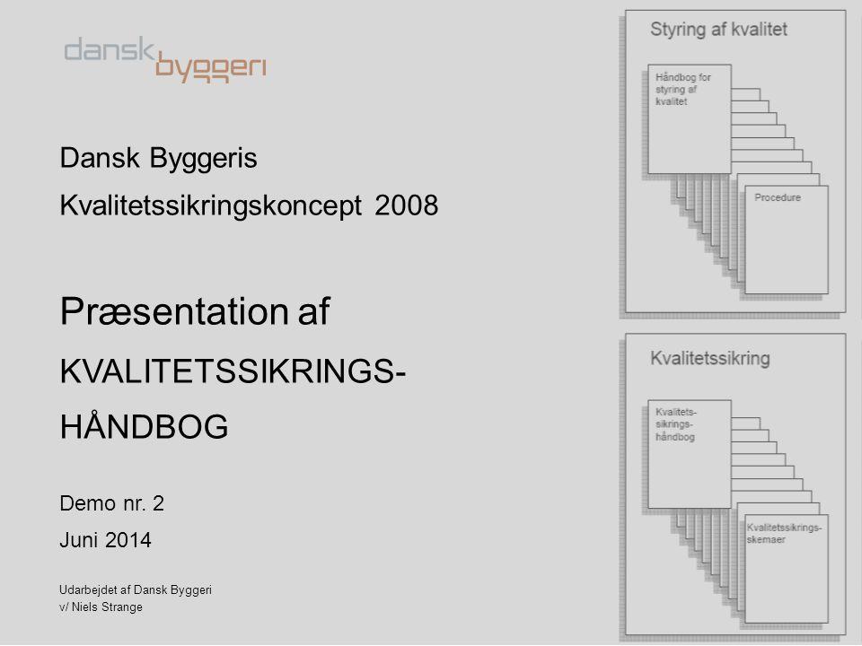 Præsentation af KVALITETSSIKRINGS- HÅNDBOG Dansk Byggeris