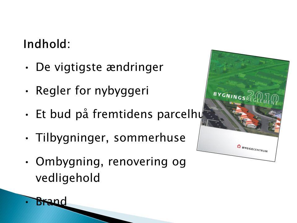 Indhold: De vigtigste ændringer. Regler for nybyggeri. Et bud på fremtidens parcelhus. Tilbygninger, sommerhuse.