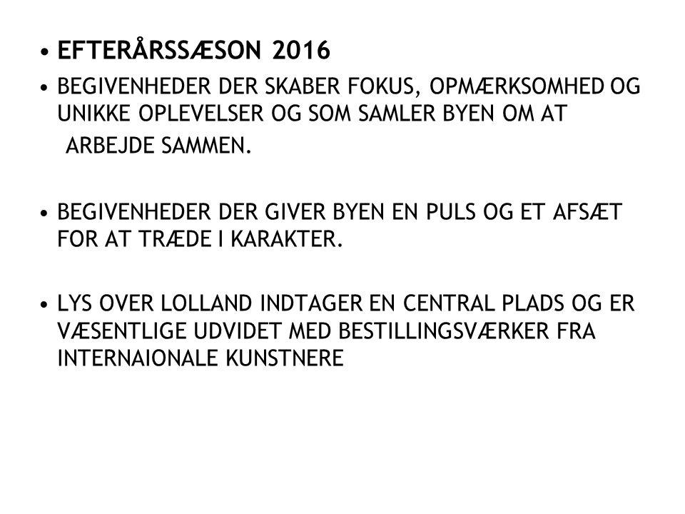 EFTERÅRSSÆSON 2016 BEGIVENHEDER DER SKABER FOKUS, OPMÆRKSOMHED OG UNIKKE OPLEVELSER OG SOM SAMLER BYEN OM AT.