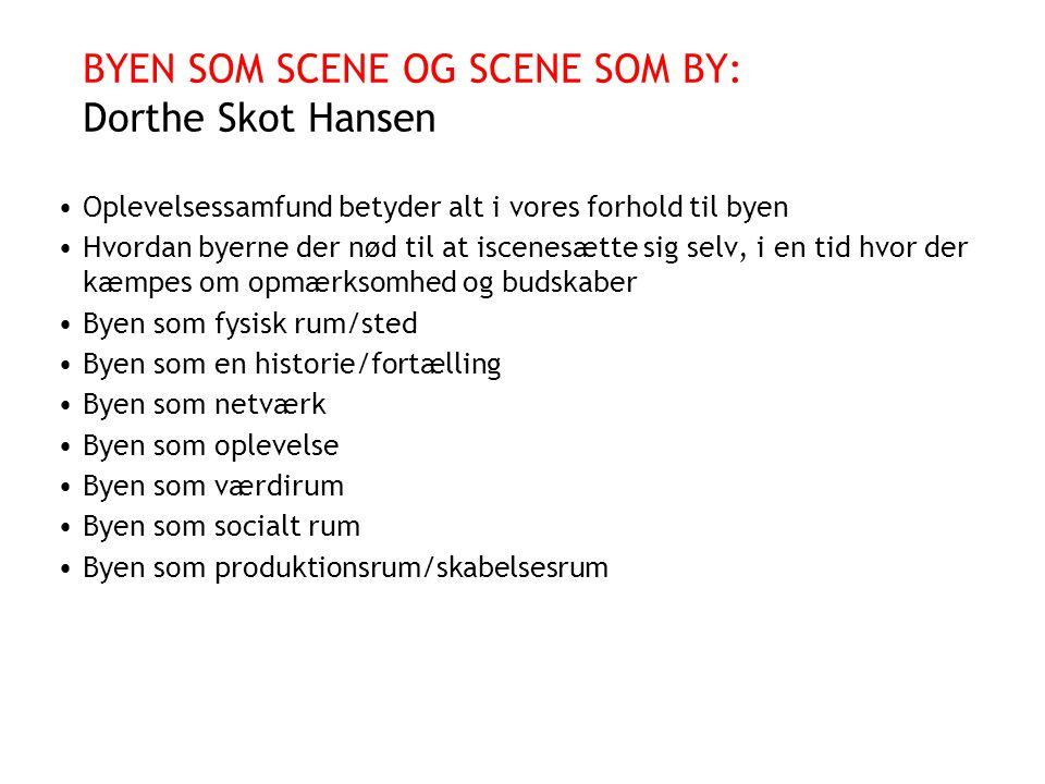 BYEN SOM SCENE OG SCENE SOM BY: Dorthe Skot Hansen