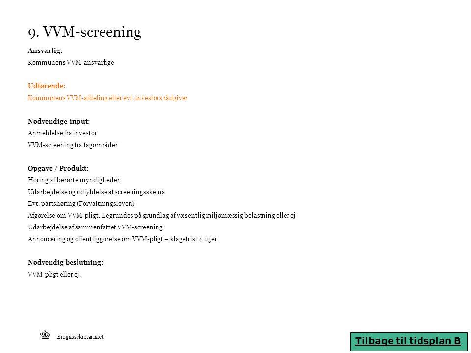 9. VVM-screening Tilbage til tidsplan B Ansvarlig: