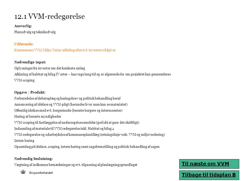 12.1 VVM-redegørelse Til næste om VVM Tilbage til tidsplan B