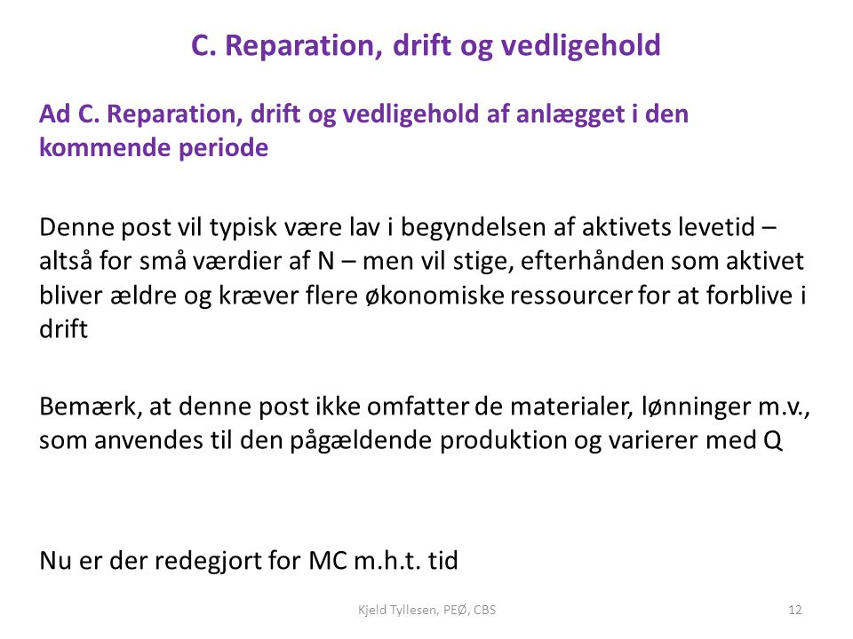 C. Reparation, drift og vedligehold