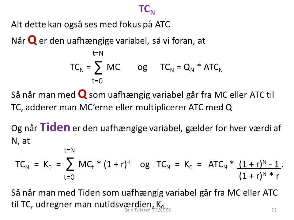 ∑ ∑ TCN t=N Alt dette kan også ses med fokus på ATC