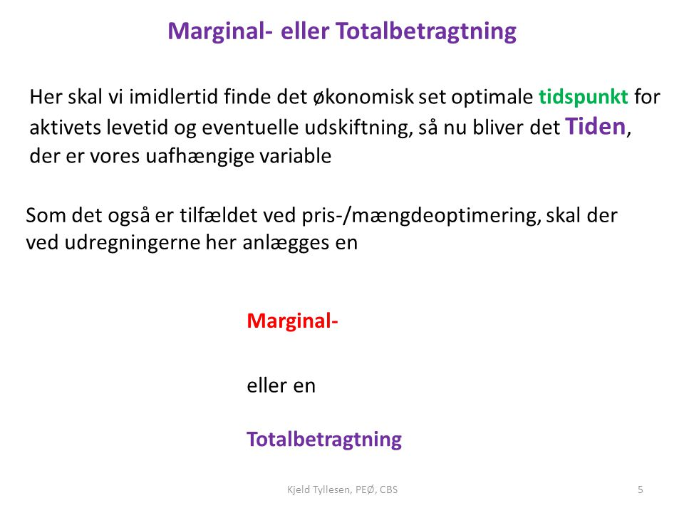 Marginal- eller Totalbetragtning