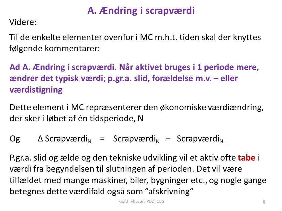 A. Ændring i scrapværdi Videre: