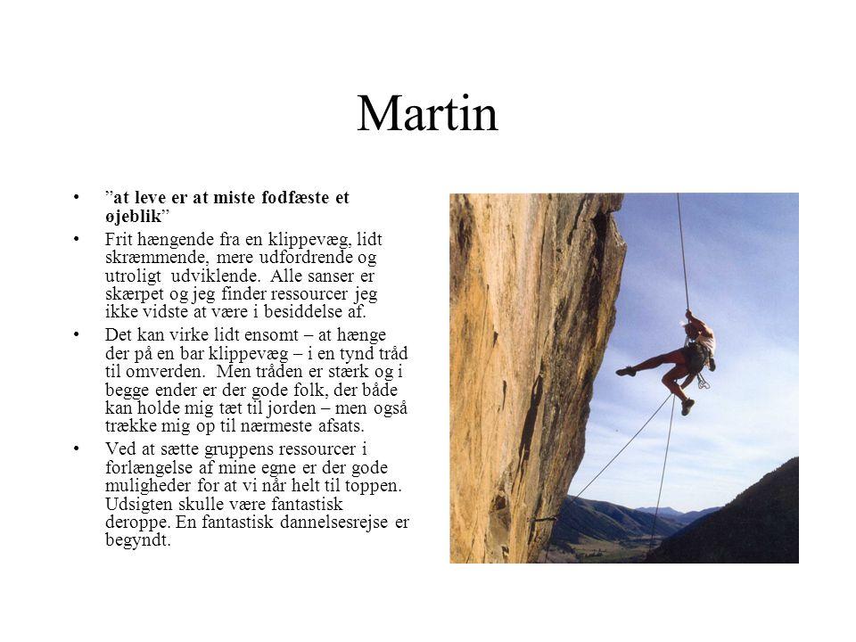 Martin at leve er at miste fodfæste et øjeblik