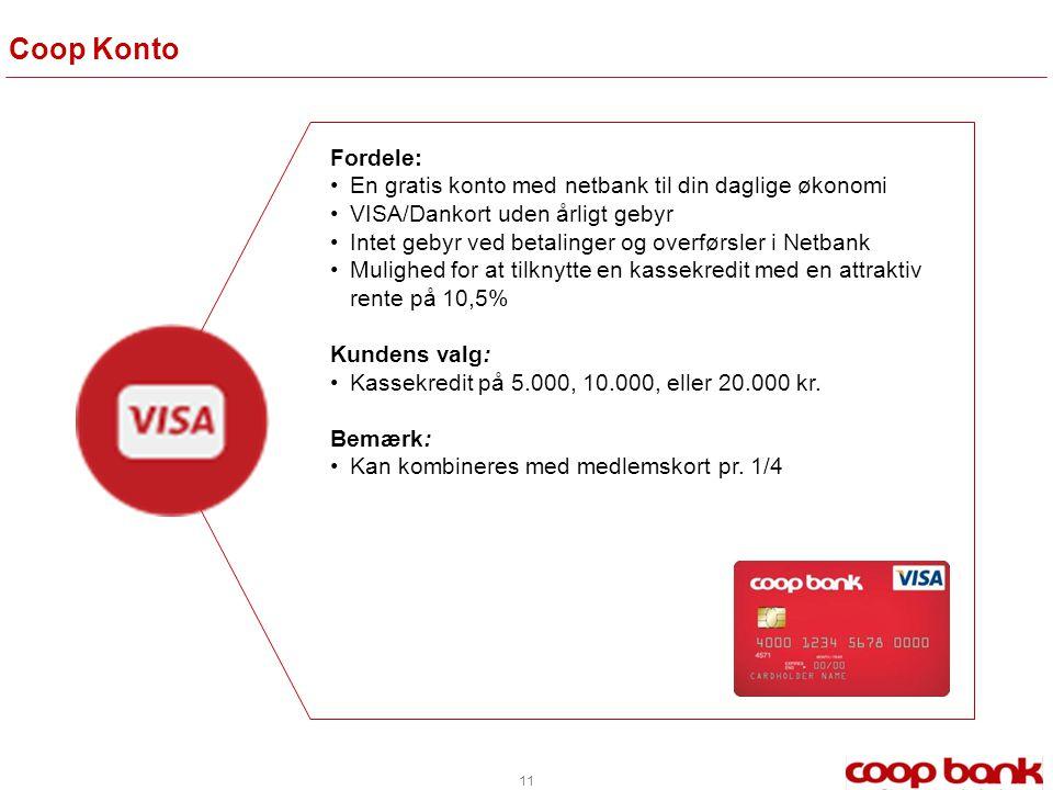 Coop Konto Fordele: En gratis konto med netbank til din daglige økonomi. VISA/Dankort uden årligt gebyr.