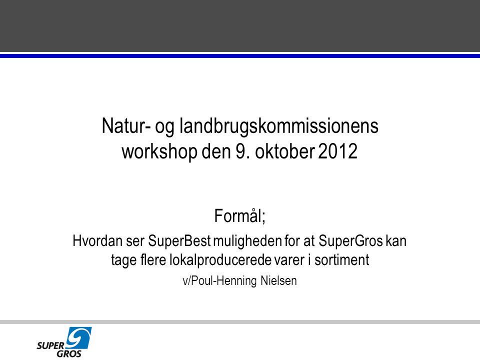 Natur- og landbrugskommissionens workshop den 9. oktober 2012