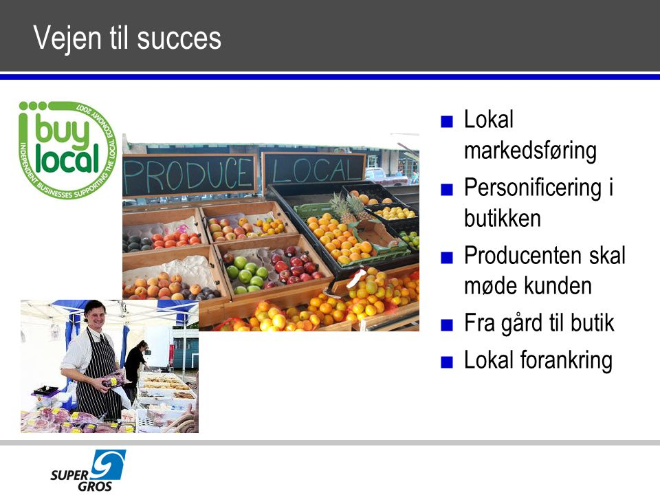 Vejen til succes Lokal markedsføring Personificering i butikken