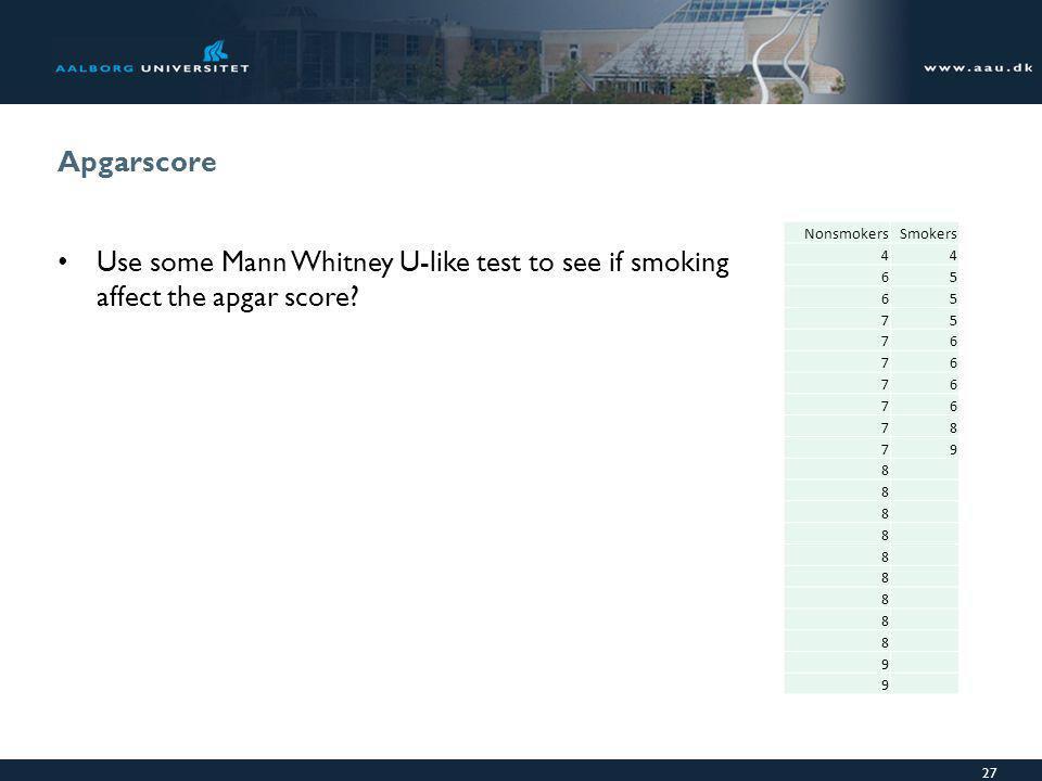 Apgarscore Nonsmokers. Smokers. 4. 6. 5. 7.