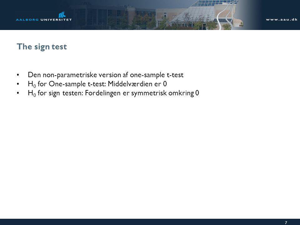 The sign test Den non-parametriske version af one-sample t-test
