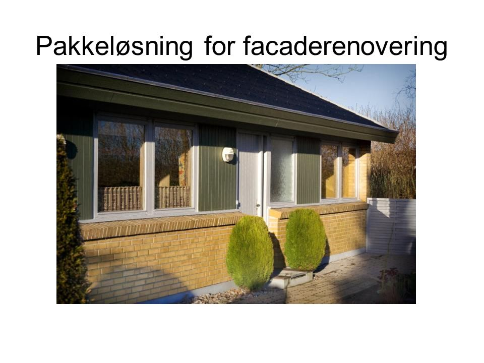 Pakkeløsning for facaderenovering