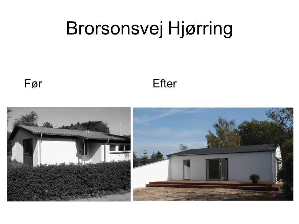 Brorsonsvej Hjørring Før Efter RENOVERINGSPROJEKT