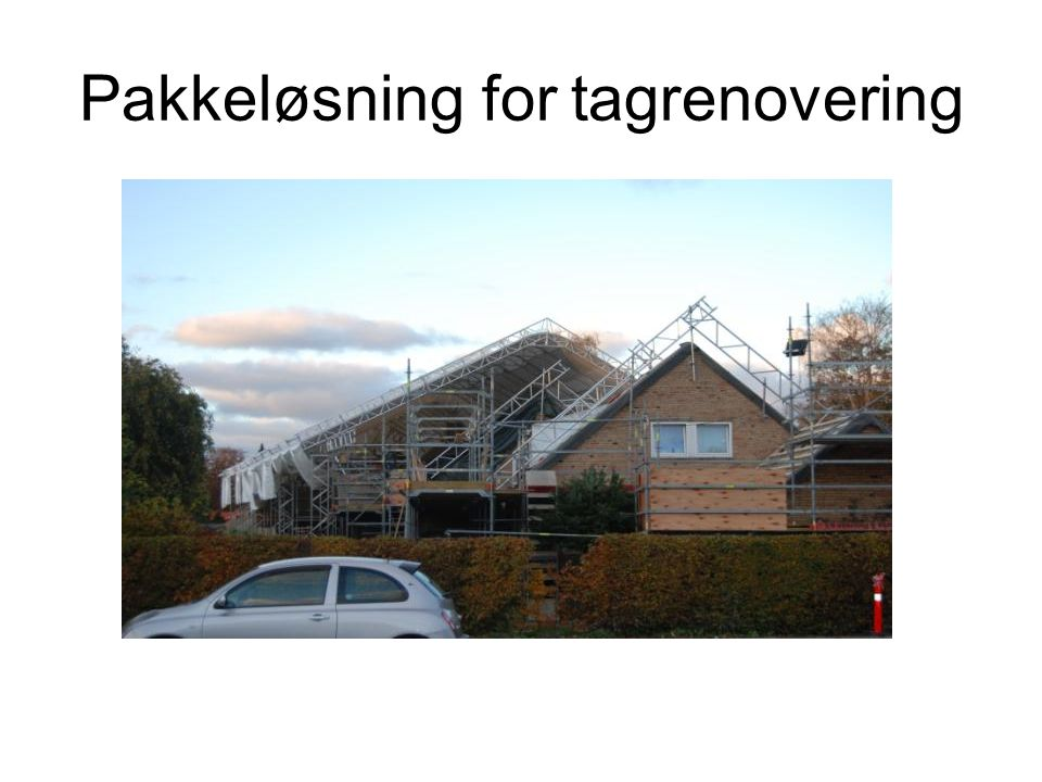 Pakkeløsning for tagrenovering