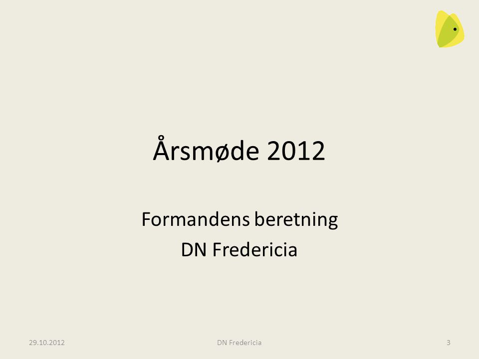 Årsmøde 2012 Formandens beretning DN Fredericia 29.10.2012