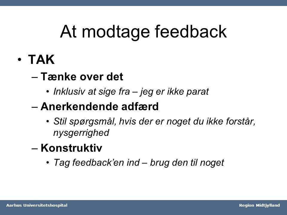 At modtage feedback TAK Tænke over det Anerkendende adfærd Konstruktiv