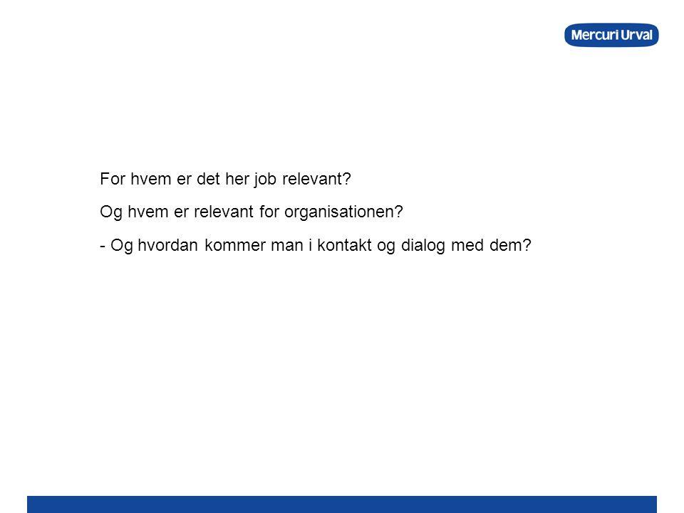 For hvem er det her job relevant