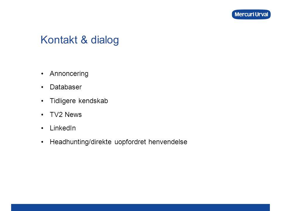 Kontakt & dialog Annoncering Databaser Tidligere kendskab TV2 News