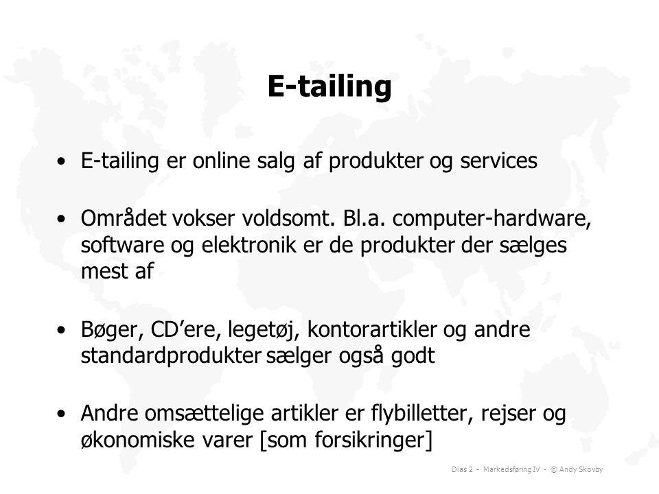 E-tailing E-tailing er online salg af produkter og services