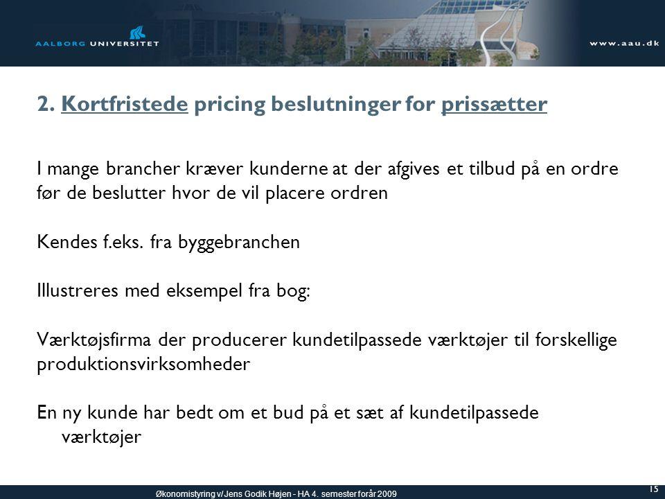 2. Kortfristede pricing beslutninger for prissætter