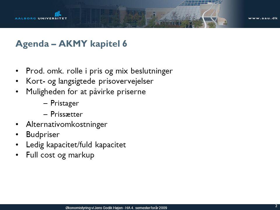 Agenda – AKMY kapitel 6 Prod. omk. rolle i pris og mix beslutninger