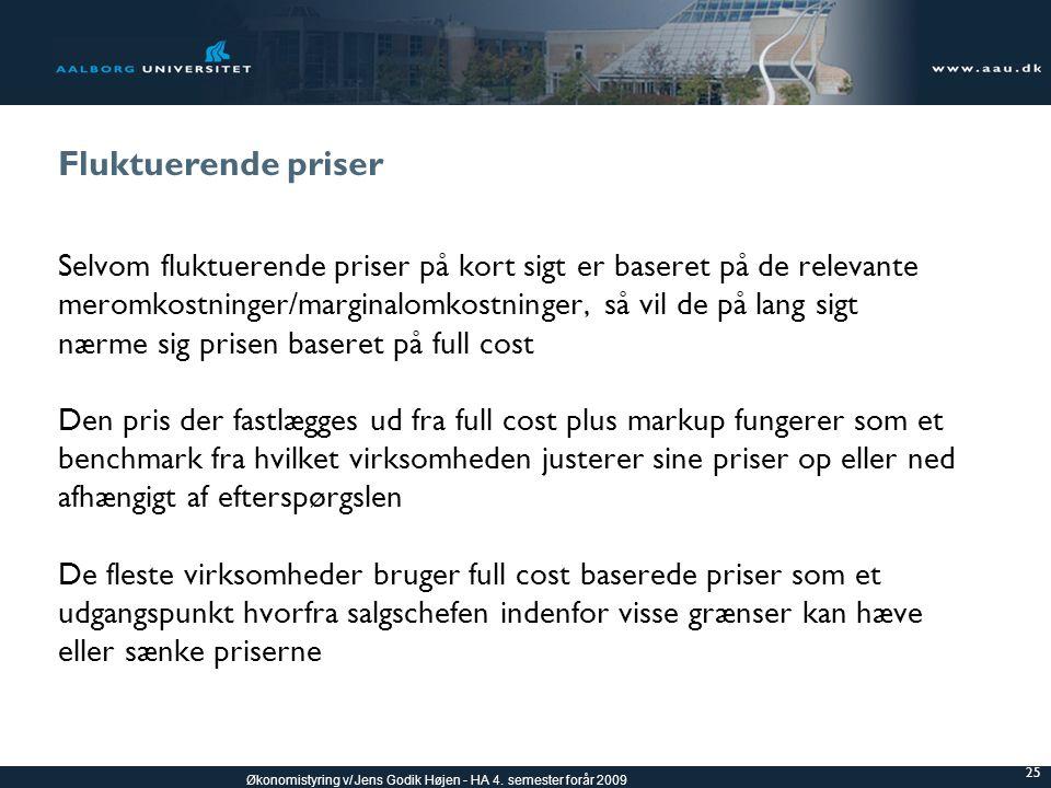Fluktuerende priser Selvom fluktuerende priser på kort sigt er baseret på de relevante. meromkostninger/marginalomkostninger, så vil de på lang sigt.