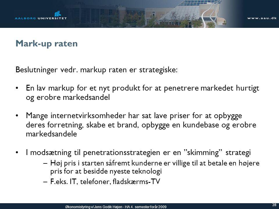 Mark-up raten Beslutninger vedr. markup raten er strategiske: