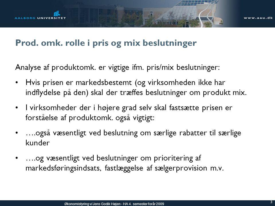 Prod. omk. rolle i pris og mix beslutninger