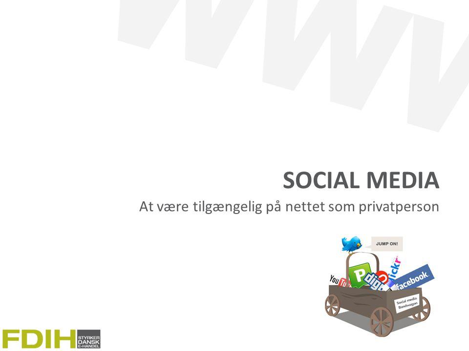 Social Media At være tilgængelig på nettet som privatperson
