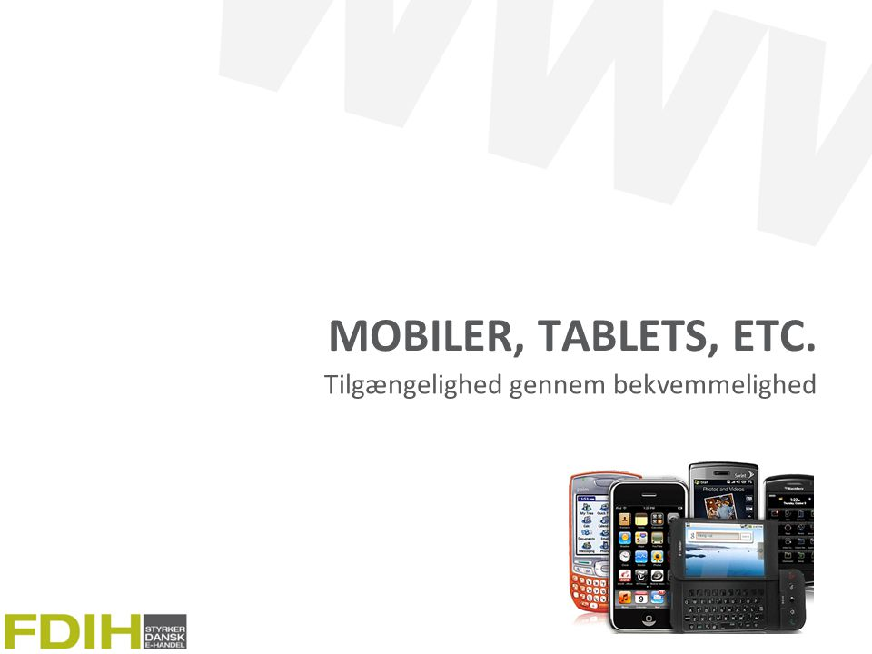Mobiler, Tablets, etc. Tilgængelighed gennem bekvemmelighed