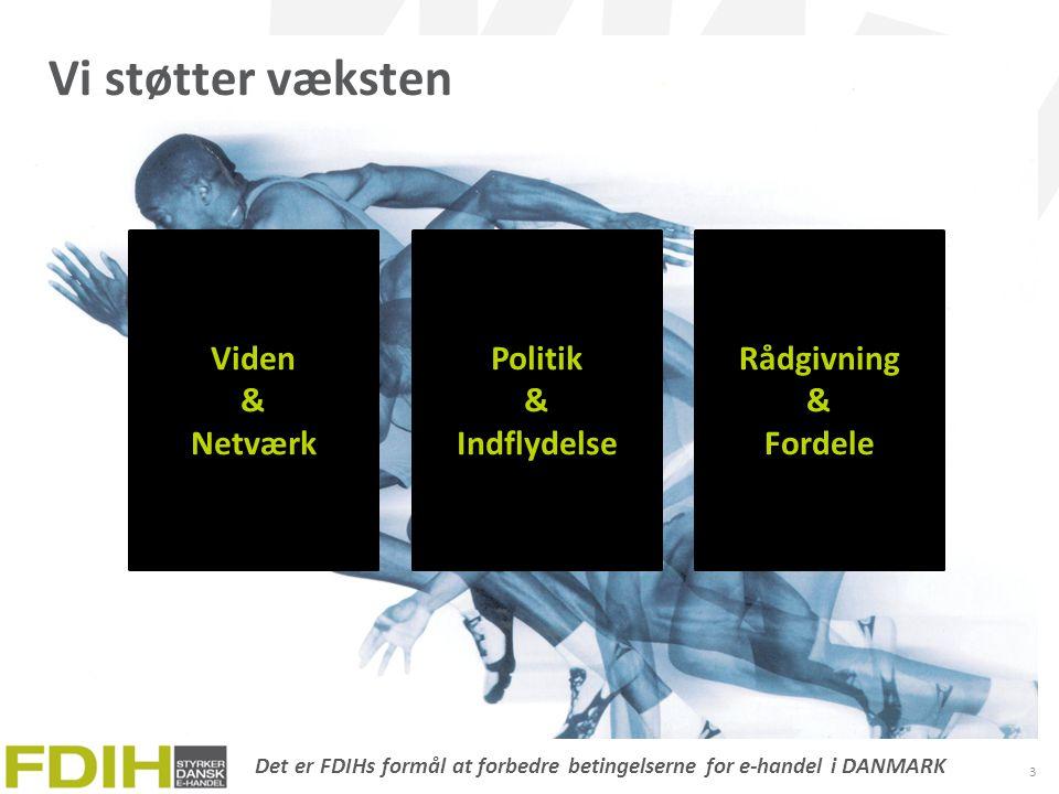 Det er FDIHs formål at forbedre betingelserne for e-handel i DANMARK