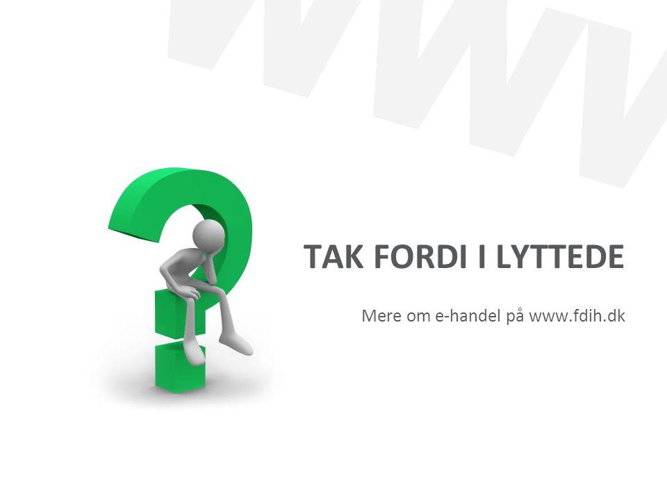 Tak fordi I lyttede Mere om e-handel på www.fdih.dk
