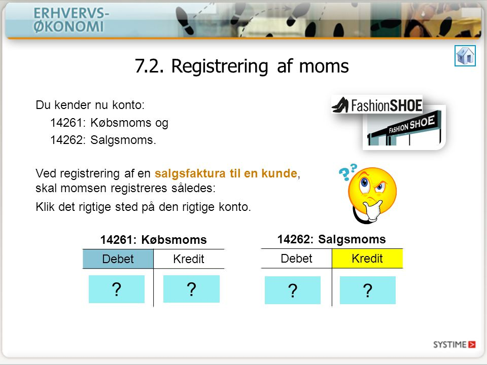 7.2. Registrering af moms Du kender nu konto: